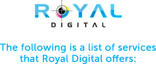 The following is a list of services that Royal Digital offers: